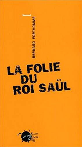 9782846710480: La Folie du roi Saül