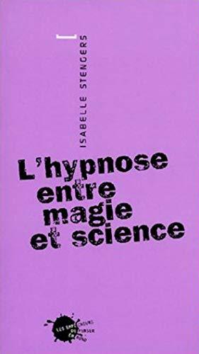 L'Hypnose entre magie et science: Isabelle Stengers