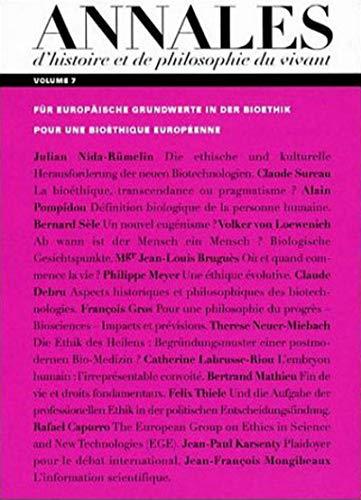 Annales d'histoire et de philosophie du vivant, volume 7 : Pour une bioéthique europ&...