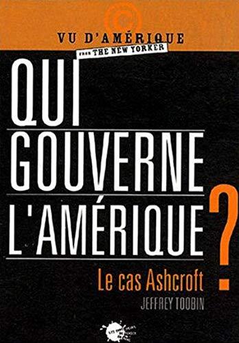 9782846710770: Qui gouverne l'Amérique ? Le cas Ashcroft