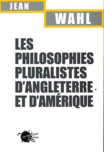 les philosophies pluralistes d'angleterre et d'amerique: Jean Wahl