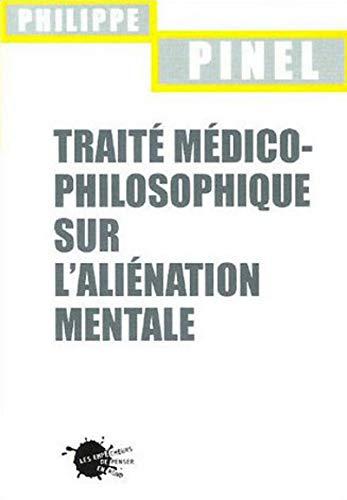 traite medico-philosophique sur l'alienation mentale: Dora B. Weiner, Jean Garrabé, Philppe ...