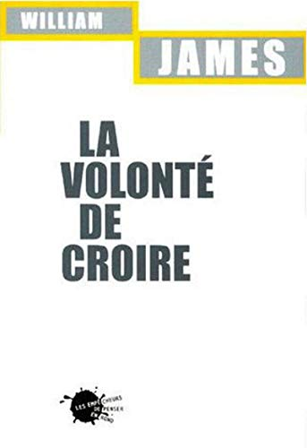 la volonte de croire: James, William