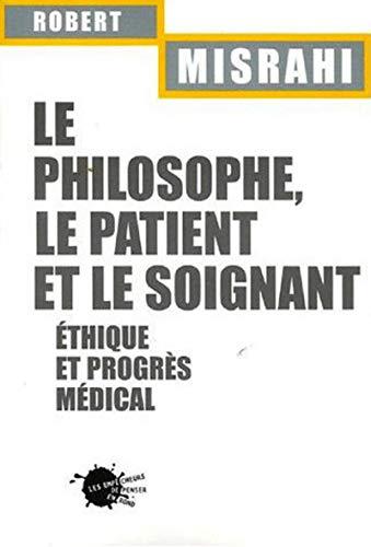 9782846711548: Le philosophe, le patient et le soignant : Ethique et progrès médical