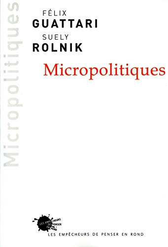Micropolitiques (French Edition): Suely Rolnik