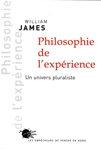 Philosophie de l'expérience: Un univers pluraliste (9782846711609) by William James
