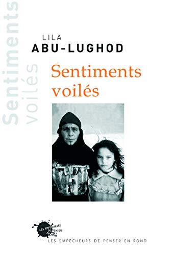 sentiments voilés: Lila Abu-Lughod