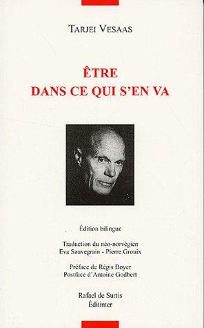 9782846720724: Etre dans ce qui s'en va : Edition bilingue fran�ais-norv�gien (Pour une rivi�re de vitrail)