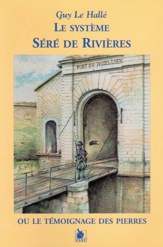 9782846730082: Le systeme S�r� de Rivieres ou le t�moignage des pierres