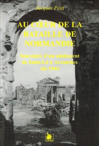 9782846730372: Au coeur de la bataille de Normandie