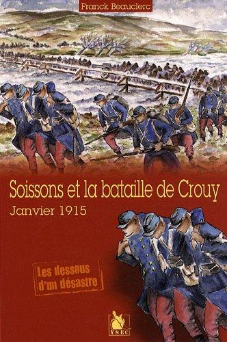 9782846731188: Soissons et la bataille de Crouy : Janvier 1915