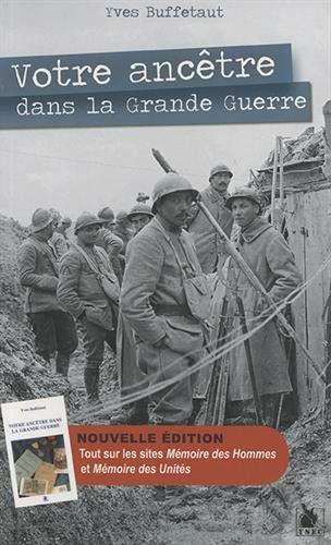 Votre ancêtre dans la Grande Guerre (French Edition) (9782846731263) by [???]