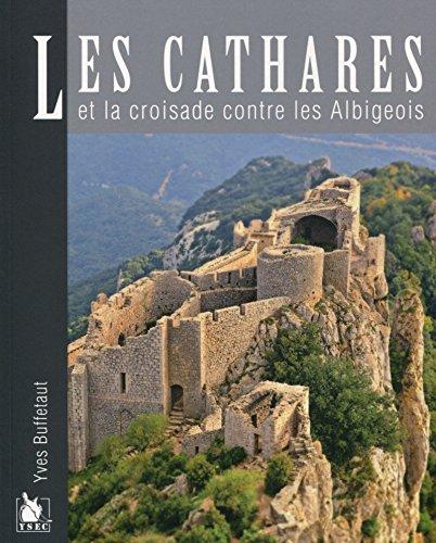9782846732253: Les Cathares et la croisade contre les Albigeois