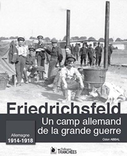 9782846732390: Friedrichsfeld : Un camp allemand de la grande guerre