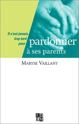 9782846750028: Pardonner à ses parents