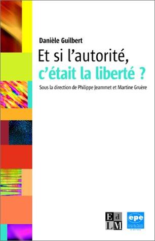 Et si l'autorité, c'était la liberté ?: Danià le Guilbert