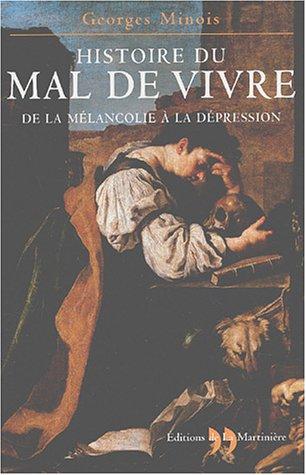 9782846750769: Histoire du mal de vivre: de la mélancolie à la dépression