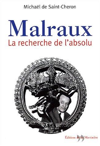 9782846751490: Malraux, la recherche de l'absolu