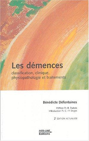 9782846780407: Les d�mences : Classification, clinique, physiopathologie et traitements