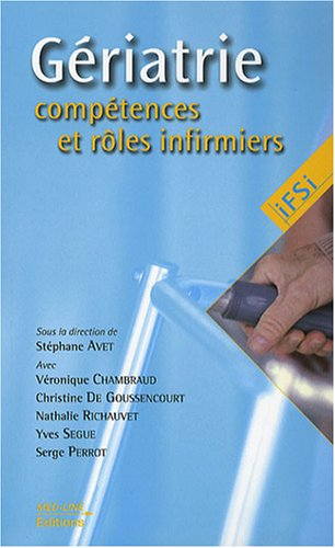 9782846780827: Gériatrie : Compétences et rôles infirmiers