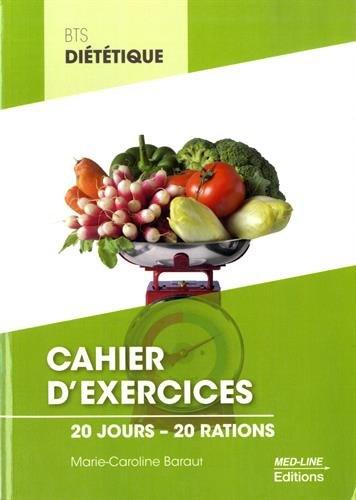 9782846781619: Cahier d'exercices BTS diététique : 20 jours, 20 rations