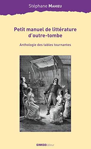 9782846790598: Petit manuel de littérature d'outre-tombe : Anthologie des tables tournantes