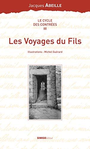 9782846790604: Le cycle des Contrées, Tome 3 : Les Voyages du Fils (La Compagnie des Indes oniriques)