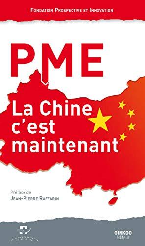 9782846792431: PME, la Chine c'est maintenant : Deuxi�mes rencontres de La Rochelle, 13 juin 2014, Maison de la Charente-Maritime