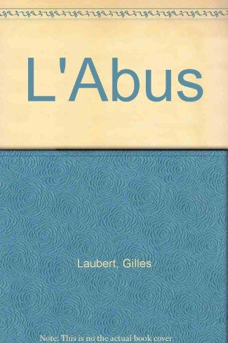 L'Abus: Gilles Laubert