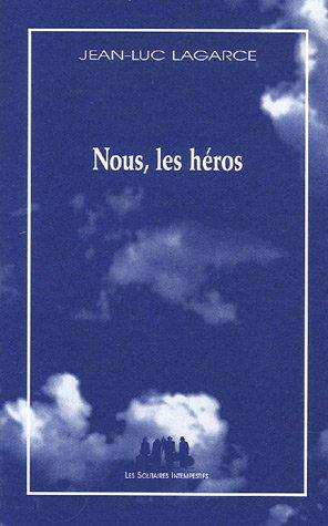 9782846811248: Nous, les héros : Version sans le père