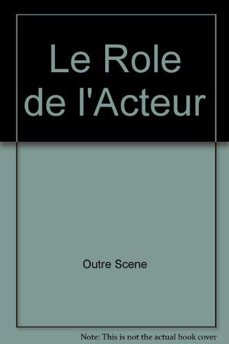 9782846813129: Le Role de l'Acteur