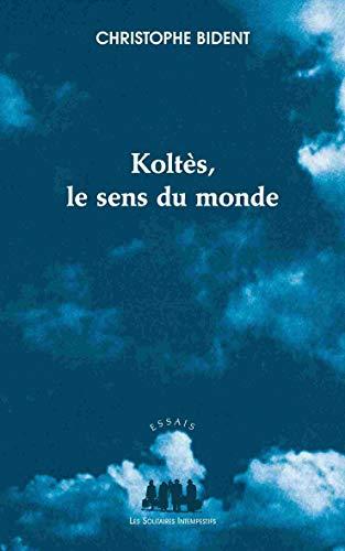 9782846814065: Koltès, le sens du monde