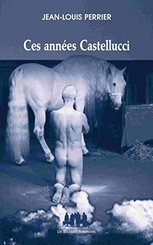 Ces années Castellucci : 1997-2014: Jean-Louis Perrier