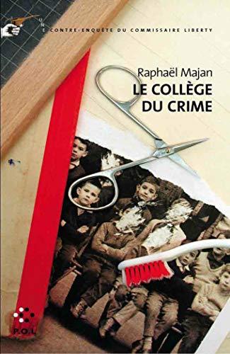 9782846820325: Le Collège du crime: Une contre-enquête du commissaire Liberty