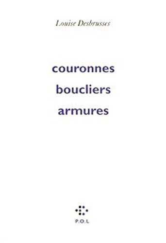 COURONNES BOUCLIERS ARMURES: DESBRUSSES LOUISE
