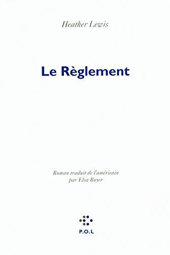 Le Règlement (French Edition): Heather Lewis