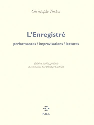 9782846822978: L'Enregistré: Performances / improvisations / lectures