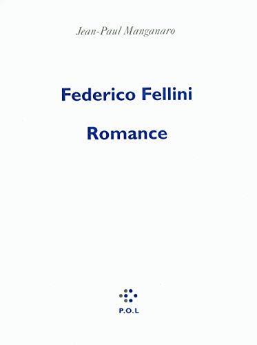 Federico Fellini Romance (French Edition): Jean-Paul Manganaro