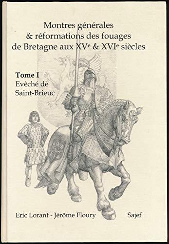 9782846850087: Montres G�n�rales et Reformations des Fouages de Bretagne aux Xve et Xvie Siecles Tome 1 Eveches de