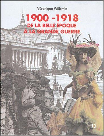 9782846901345: 1900-1918 De la belle �poque � la Grande Guerre
