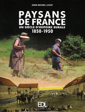 9782846902267: Paysans de France : Un siècle d'histoire rurale 1850-1950
