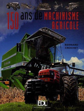 150 ans de machinisme agricole: Crochet, Bernard