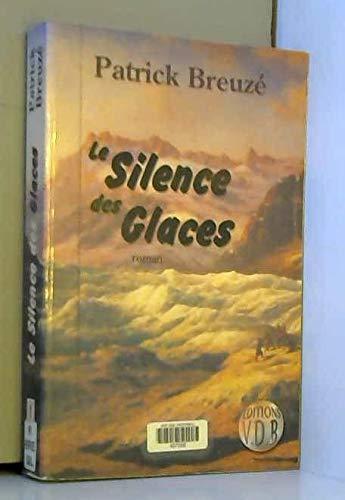 9782846942027: Le silence des glaces