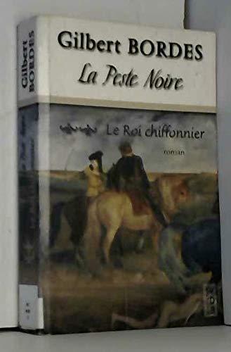 PESTE NOIRE T02 (LA) : LE ROI: BORDES,GILBERT