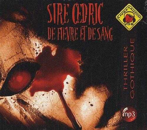 DE FIÈVRE ET DE SANG 1CD MP3: SIRE CÉDRIC