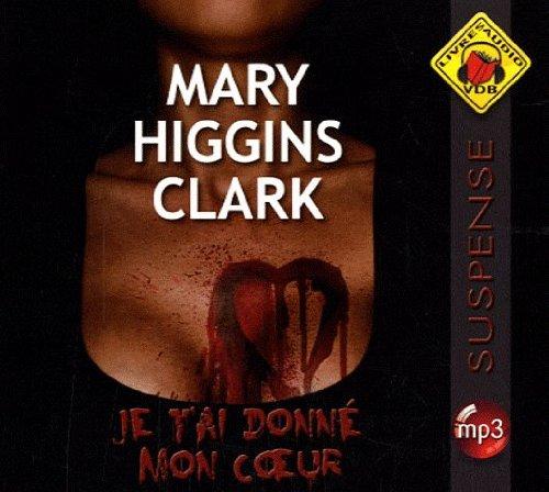 JE T'AI DONNÉ MON COEUR MP3: HIGGINS CLARK MARY