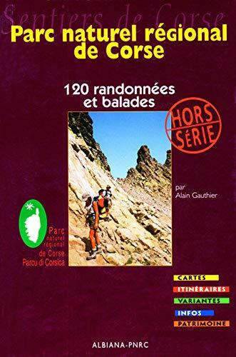 9782846980722: Parc naturel régional de Corse : 120 randonnées et balades