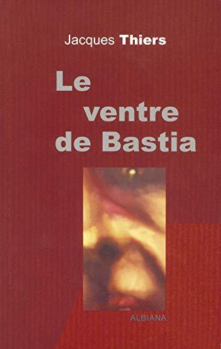 Le ventre de Bastia: Jacques Thiers
