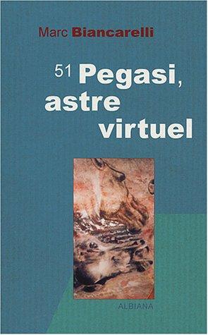 9782846981002: 51 pegasi, astre virtuel