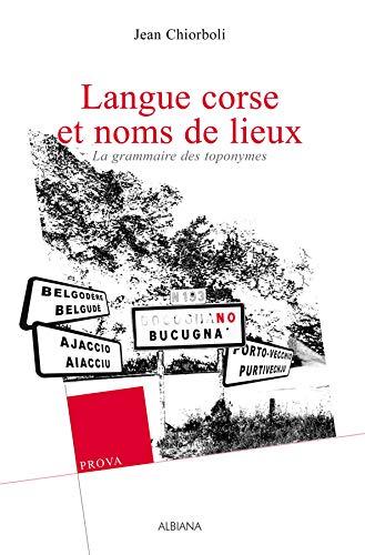 9782846982481: Langue corse et noms de lieux : La grammaire des toponymes